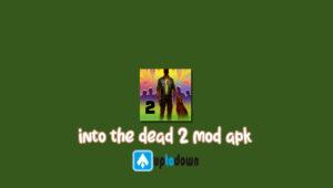 into-the-dead-2-mod-apk