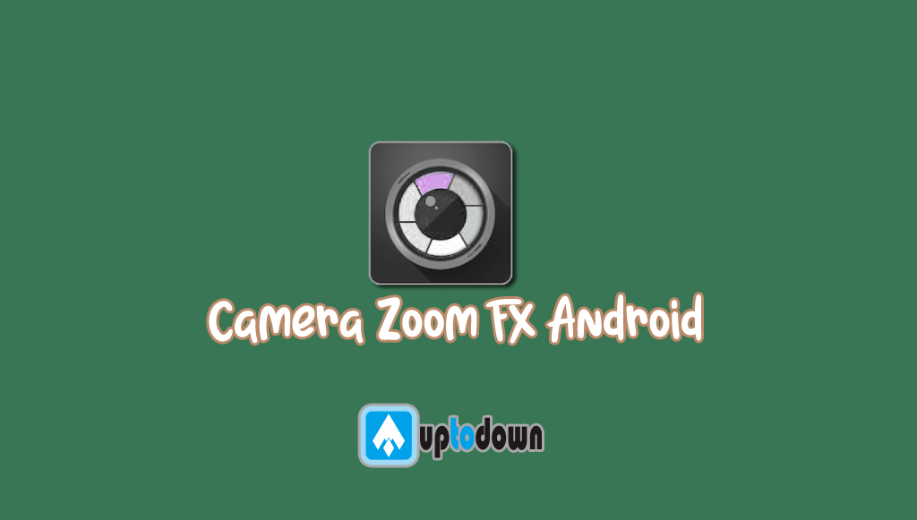 Camera Zoom FX Android