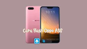 Cara Flash Oppo A3S