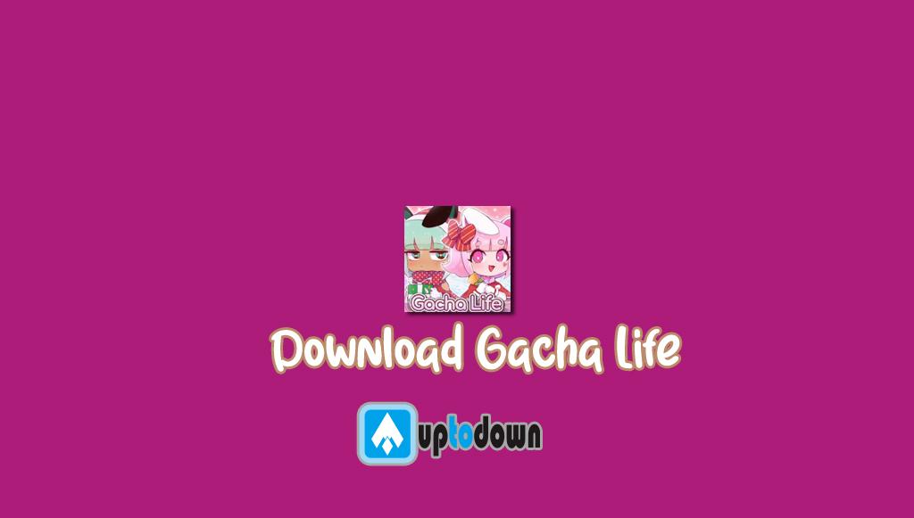 Download Gacha Life