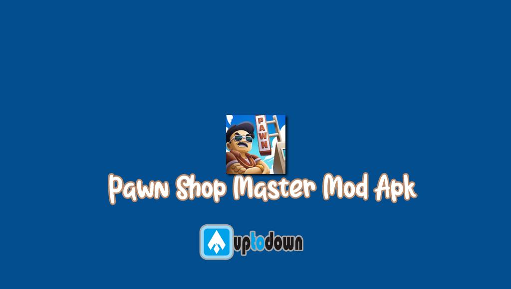 Pawn Shop Master Mod Apk