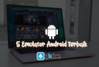 5 Emulator Android Terbaik