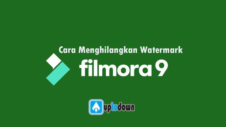 Cara Menghilangkan Watermark filmora