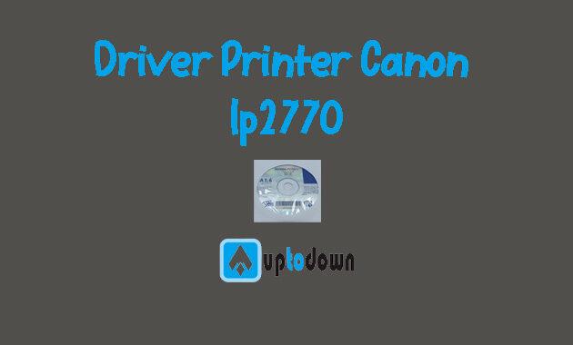 Berikut Cara Mudah Instal Driver Printer Canon Ip2770 di Laptop Tanpa Cd