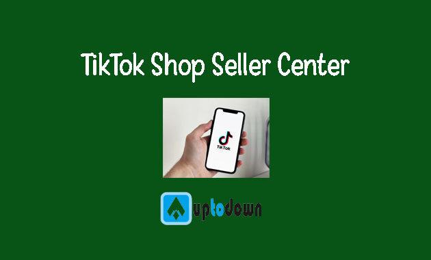 Ingin Buka Toko di TikTok? Yuk Daftar Di TikTok Shop Seller Center